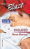 Enslaved (Midnight Fantasies) (Harlequin Blaze) (0373790295) by Kearney, Susan
