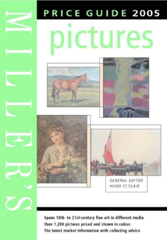 Miller's Pictures Price Guide 2005 (Mitchell Beazley Antiques & Collectables)