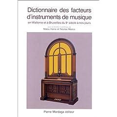 Dictionnaire des facteurs d'instruments de musique en Wallonie à Bruxelles du 9e siècle à nos jours