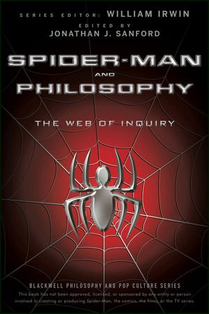 Jonathan J. Sandford, ed., Spider-Man and Philosophy: The Web of Inquiry
