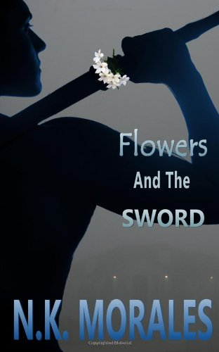 Flowers And The Sword: Volume 1 (The Zamora Brothers)