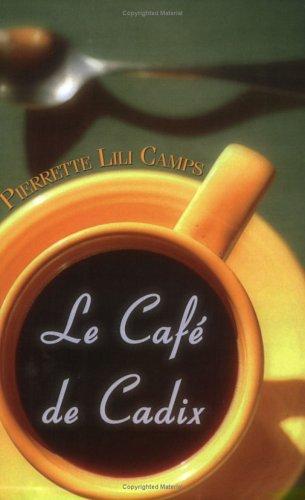 Le Café de Cadix: Or An Invincible Summer