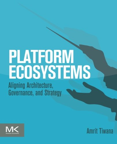 Platform Ecosystems: Aligning Architecture, Governance, and Strategy (Software Ecosystem compare prices)