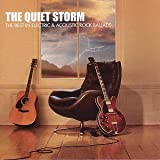 The Quiet Storm: the Best in Electric and Acoustic Rock Ballads Various Artists