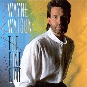 Wayne Watson - The Fine Line - Zortam Music