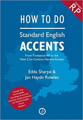 How to Do Standard English Accents written by Jan Haydn Rowles