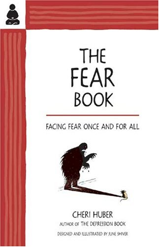 Fear Book : Facing Fear Once and for All, CHERI HUBER, JUNE SHIVER