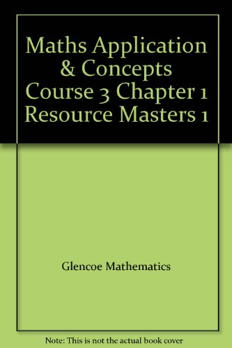 Maths Application & Concepts Course 3 Chapter 1 Resource Masters 1 (Algebra Readiness)
