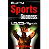 Unlimited Sports Success The Power Of Hypnosisby Stephen Mycoe