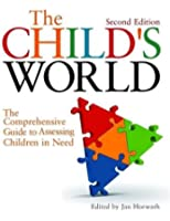 The Child's World: The Comprehensive Guide to Assessing Children in Need