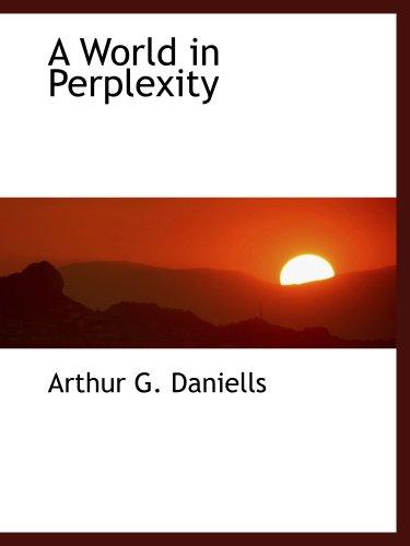 A World in Perplexity
