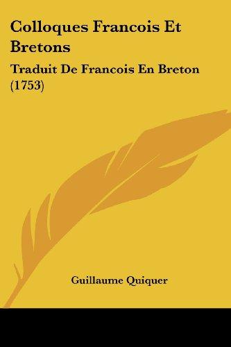 Colloques Francois Et Bretons: Traduit de Francois En Breton (1753)