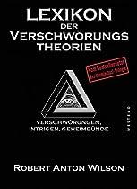 LEXIKON DER VERSCHWÖRUNGSTHEORIEN: VERSCHWÖRUNGEN, INTRIGEN, GEHEIMBÜNDE (GERMAN EDITION)