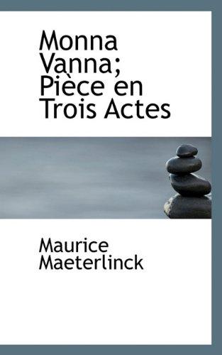 Monna Vanna; Pièce en Trois Actes