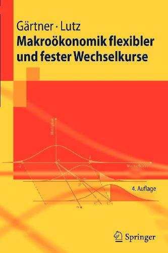 Makroökonomik flexibler und fester Wechselkurse (Springer-Lehrbuch) (German Edition)