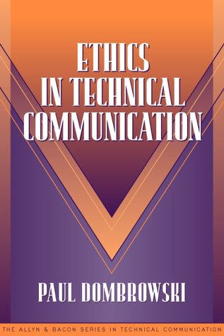 Ethics in Technical Communication (Part of the Allyn...