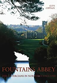 Fountains Abbey: The Cistercians in Northern England