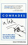 Comrades in Ink: How to Work with a Co-Author to Make Your Book a Reality