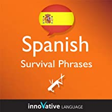 Learn Spanish - Survival Phrases Spanish, Volume 1: Lessons 1-30 (       UNABRIDGED) by Innovative Language Learning Narrated by David Perez