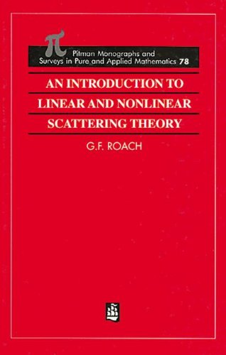An Introduction to Linear and Nonlinear Scattering Theory (Monographs and Surveys in Pure and Applied Mathematics)