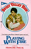 Playing with Fire (Sweet Valley High)