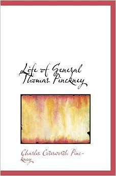 Life of General Thomas Pinckney: Charles Cotesworth Pinckney