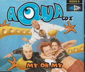 Aqua - My Oh My (CD I) - Zortam Music