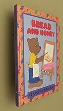 Bread and Honey, A Frank Asch Bear Story