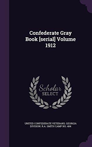 Confederate Gray Book [serial] Volume 1912