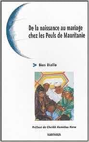 Amazon.fr - De la naissance au mariage chez les Peuls de