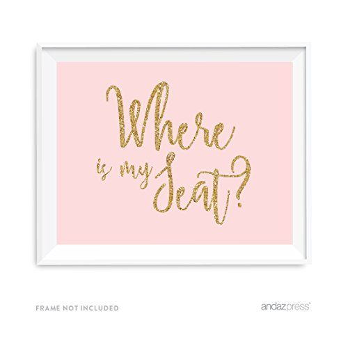 Andaz Press Blush Pink Gold Glitter Print Wedding Collection, Party Signs, Where is My Seat?, 8.5x11-inch, 1-Pack, Place Card Table Signage