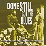 Done Still Got the Blues ~ Various Artists