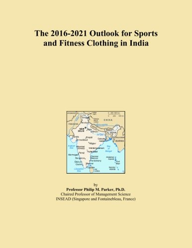 the-2016-2021-outlook-for-sports-and-fitness-clothing-in-india