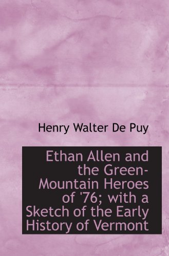 ethan-allen-and-the-green-mountain-heroes-of-76-with-a-sketch-of-the-early-history-of-vermont