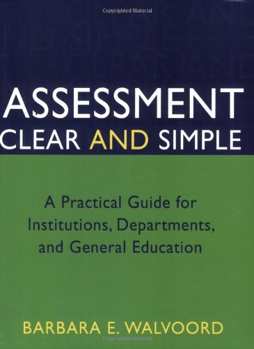 Assessment Clear and Simple: A Practical Guide for Institutions, Departments, and General Education (Jossey-Bass Higher