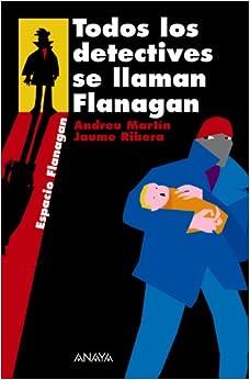 Todos Los Detectives Se Llaman Flanagan / All the Detectives Are Named