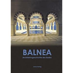 Balnea: Architekturgeschichte des Bades