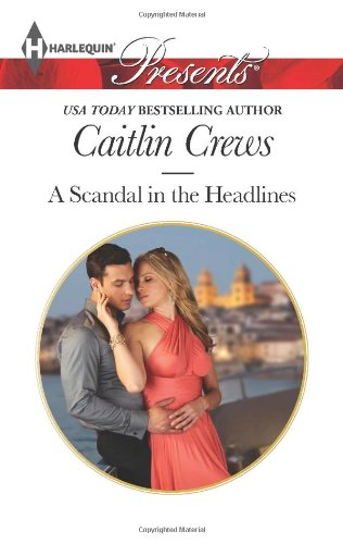 Image of A Scandal in the Headlines (Harlequin Presents\Sicily's Corretti Dynasty)