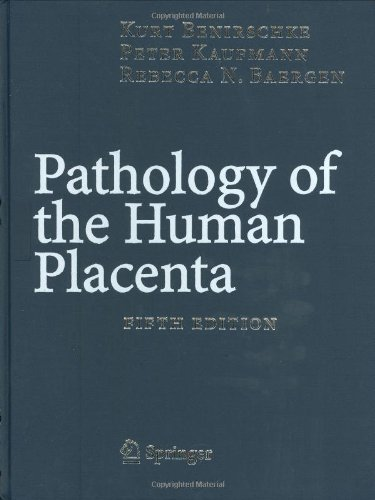 Pathology Of The Human Placenta, Fifth Edition