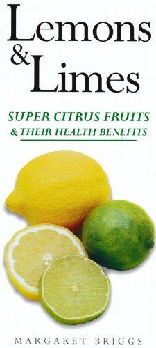 Lemons and Limes (Health Benefits)