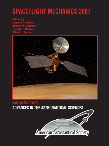 Spaceflight Mechanics 2007 (Advances in the Astronautical Sciences)