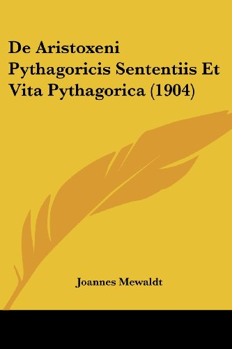 de Aristoxeni Pythagoricis Sententiis Et Vita Pythagorica (1904)