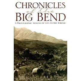 Chronicles of the Big Bend: A Photographic Memoir of Life on the Border