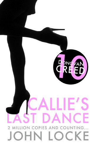 Callie's Last Dance (a Donovan Creed Novel)