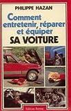 echange, troc Philippe Hazan - Comment entretenir, réparer et équiper sa voiture