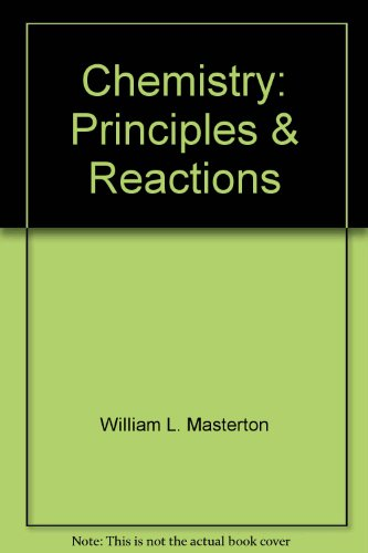 Chemistry: Principles & Reactions