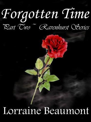 Forgotten Time Part Two Ravenhurst Series