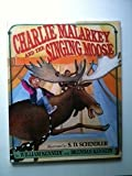 Charlie Malarkey and the Singing Moose (0670846058) by Kennedy, William