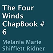 The Four Winds: ChapBook 6 | Melanie Marie Shifflett Ridner