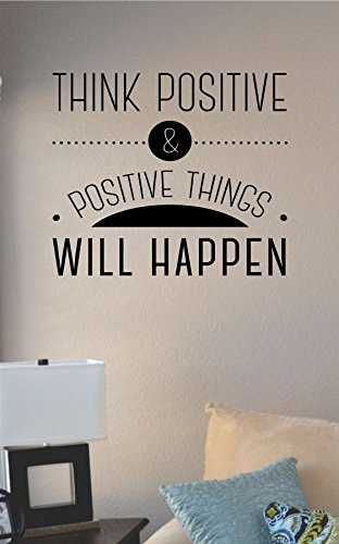 Think Positive and Positive Things Will Happen Vinyl Wall Art Decal Sticker (Positive Wall Stickers compare prices)